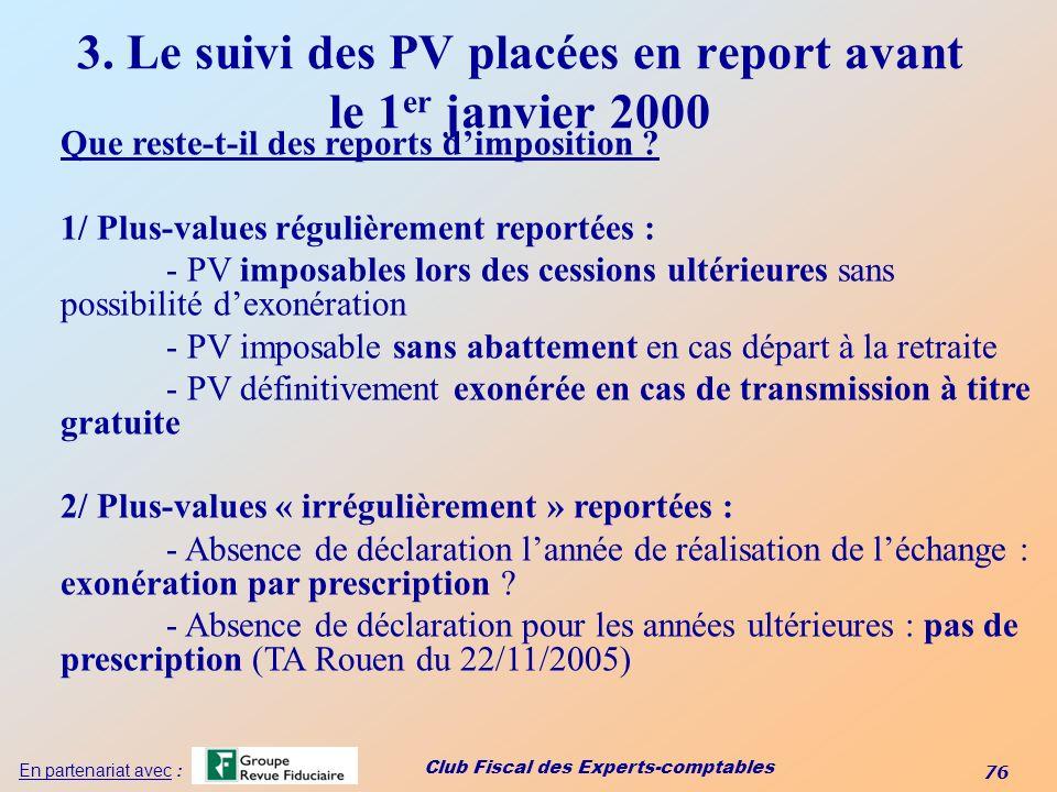 3. Le suivi des PV placées en report avant le 1er janvier 2000