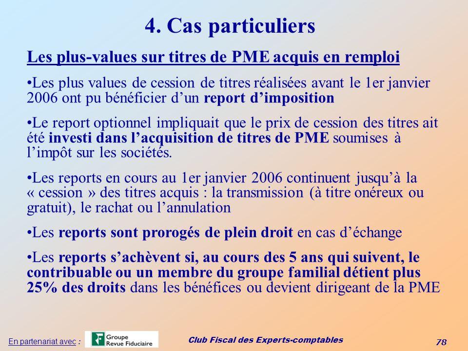 4. Cas particuliers Les plus-values sur titres de PME acquis en remploi.