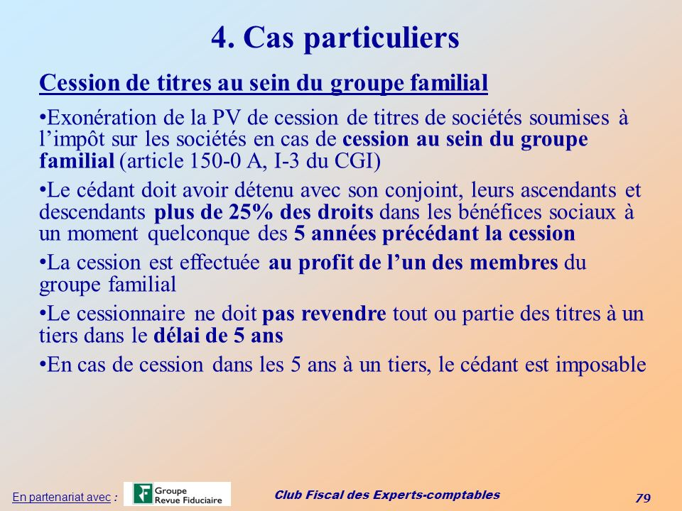 4. Cas particuliers Cession de titres au sein du groupe familial