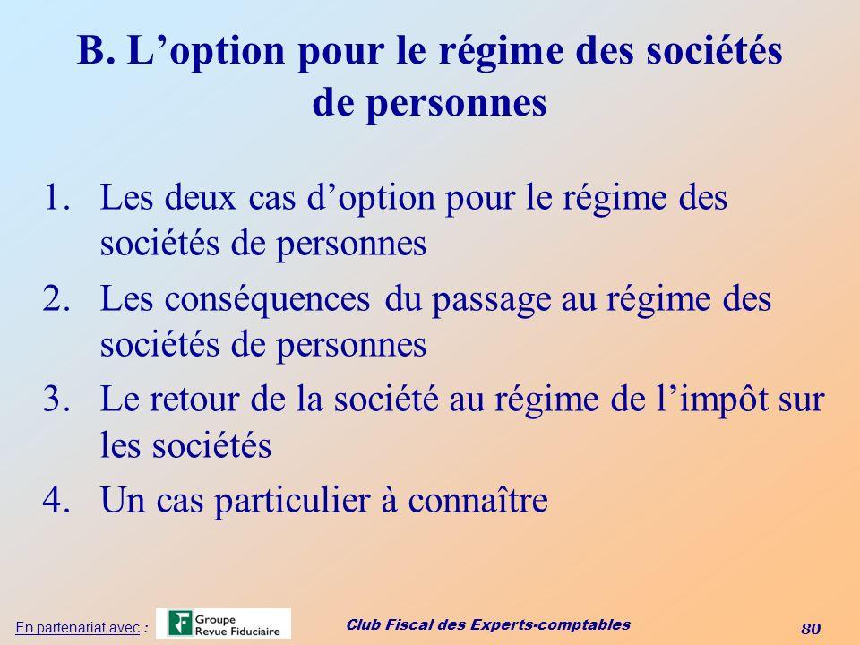 B. L'option pour le régime des sociétés de personnes