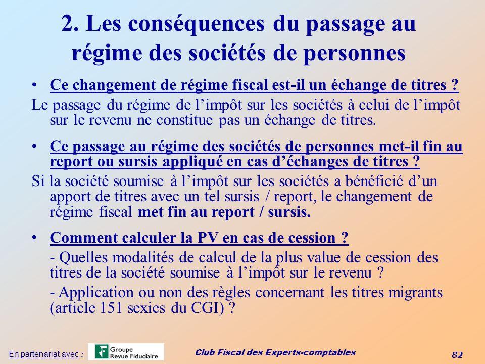 2. Les conséquences du passage au régime des sociétés de personnes