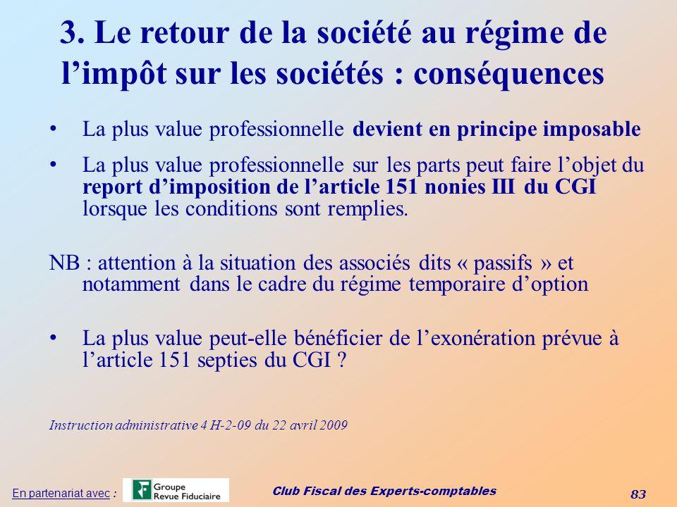 3. Le retour de la société au régime de l'impôt sur les sociétés : conséquences