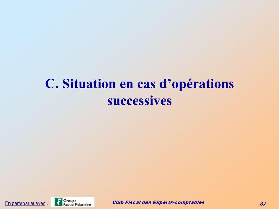 C. Situation en cas d'opérations successives