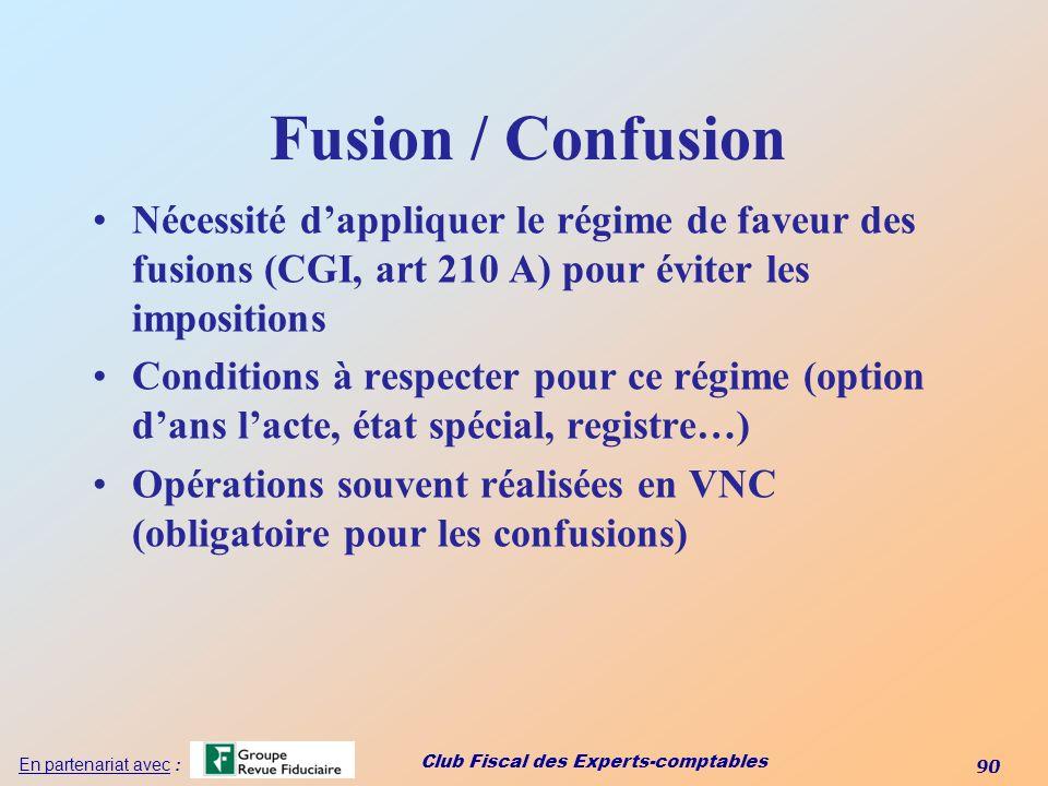 Fusion / Confusion Nécessité d'appliquer le régime de faveur des fusions (CGI, art 210 A) pour éviter les impositions.