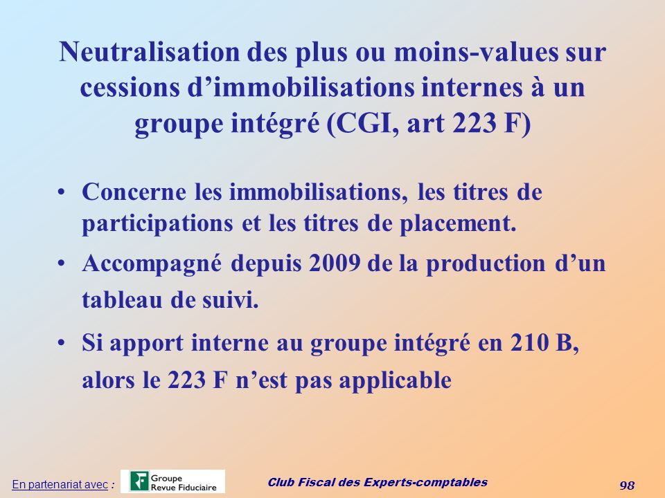 Neutralisation des plus ou moins-values sur cessions d'immobilisations internes à un groupe intégré (CGI, art 223 F)