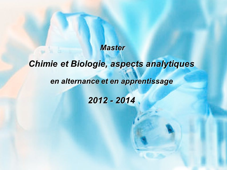 Chimie et Biologie, aspects analytiques 2012 - 2014