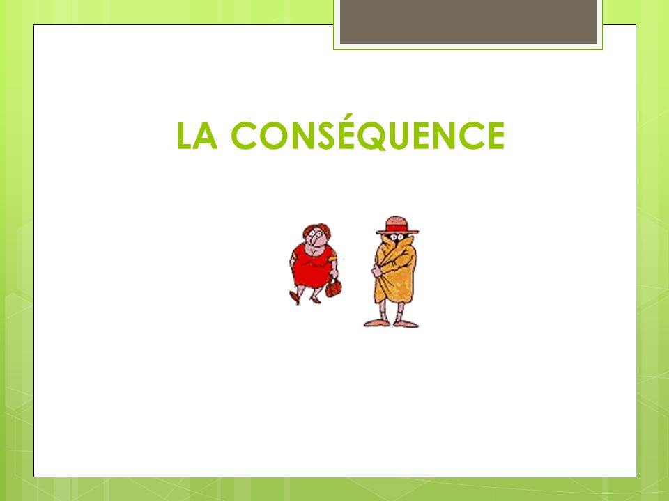 LA CONSÉQUENCE