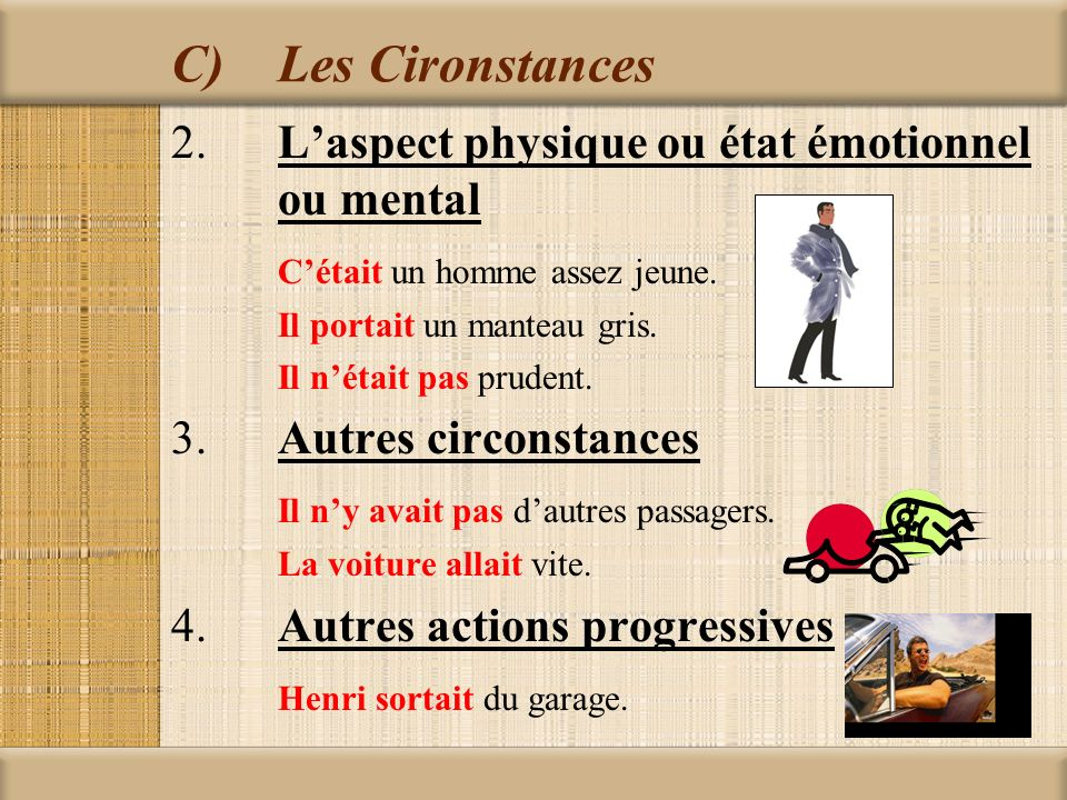 C) Les Cironstances 2. L'aspect physique ou état émotionnel ou mental