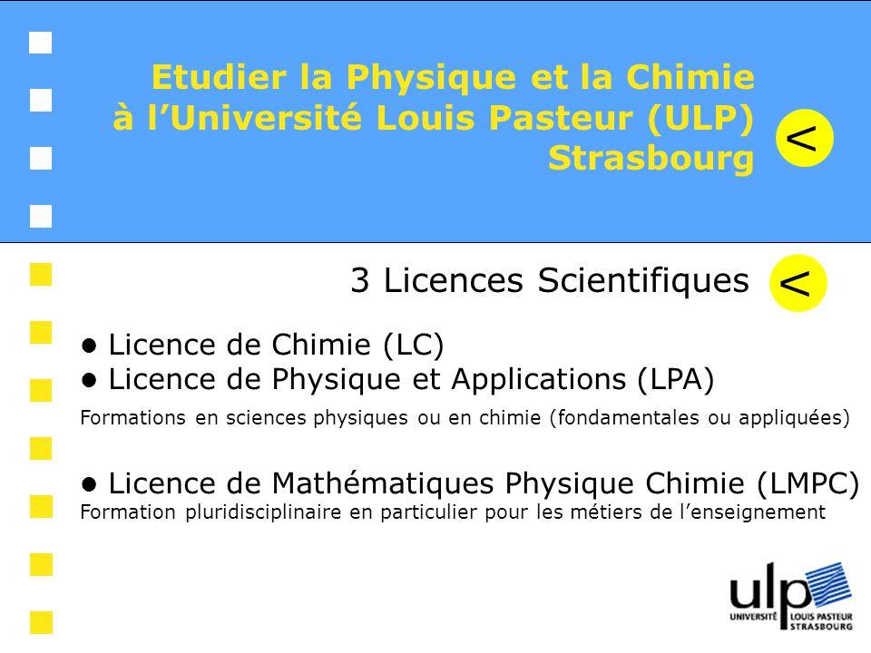 V Etudier la Physique et la Chimie à l'Université Louis Pasteur (ULP)
