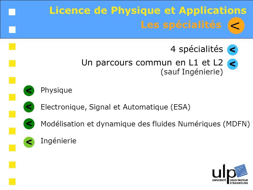 V Licence de Physique et Applications Les spécialités 4 spécialités