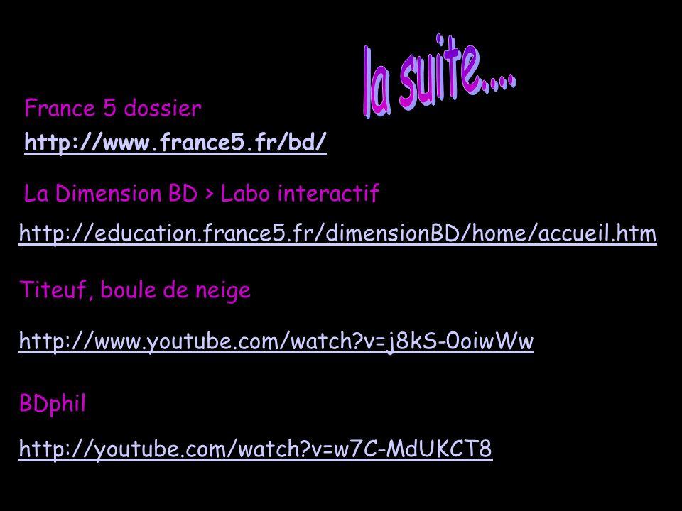 la suite.... France 5 dossier http://www.france5.fr/bd/