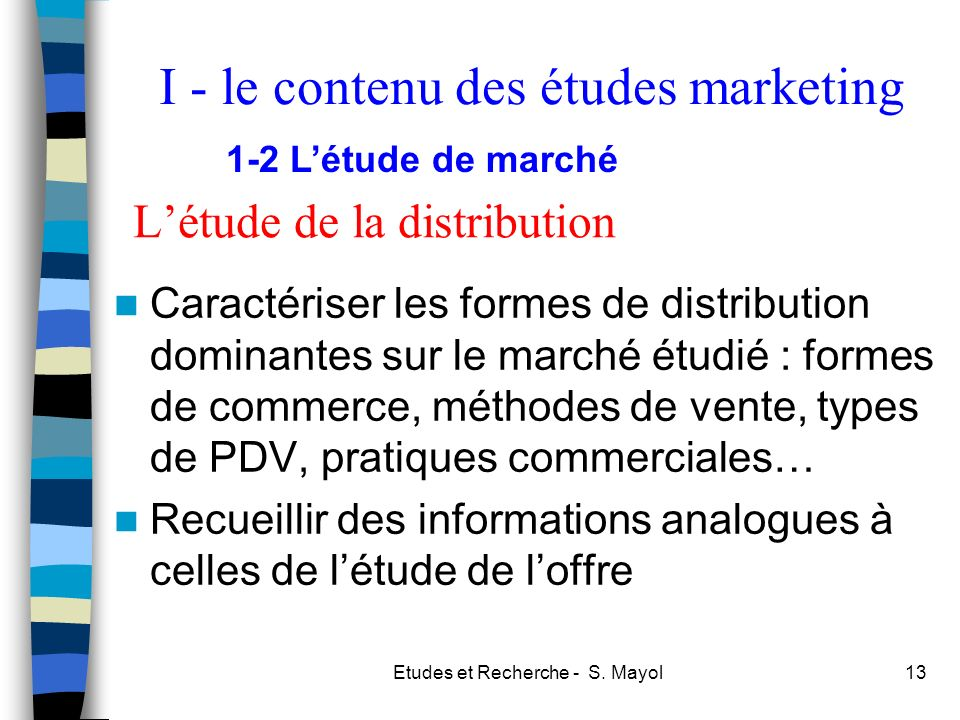 L'étude de la distribution