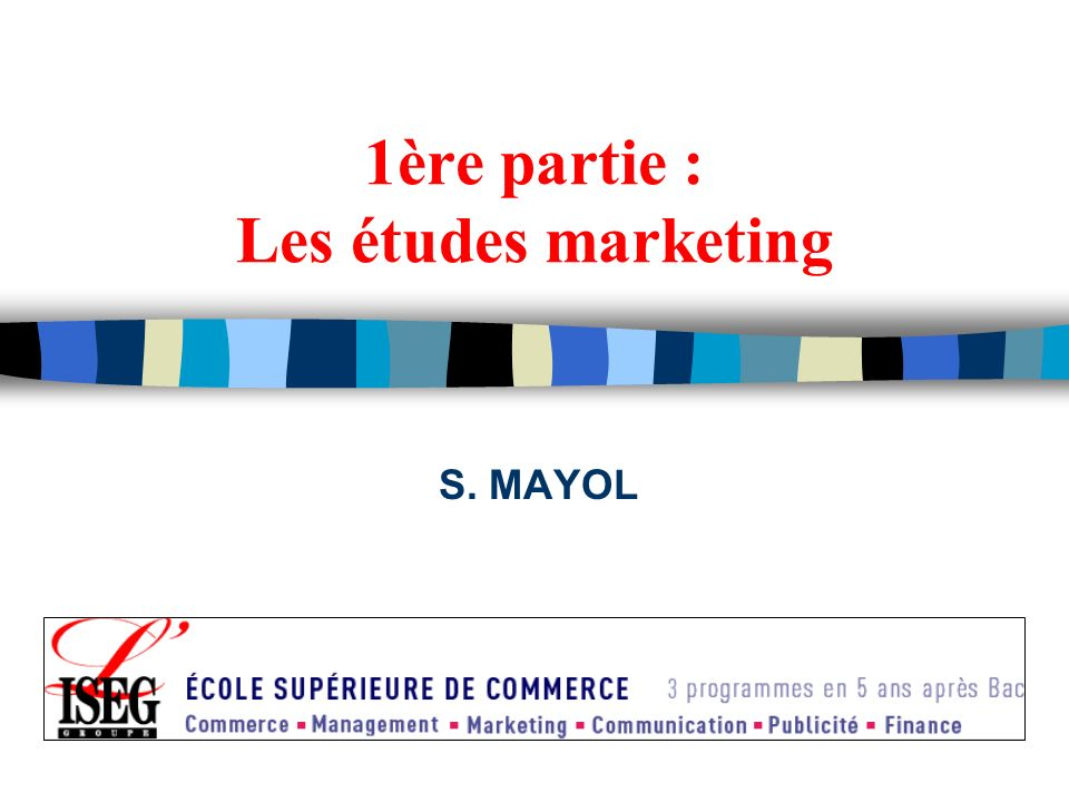 1ère partie : Les études marketing