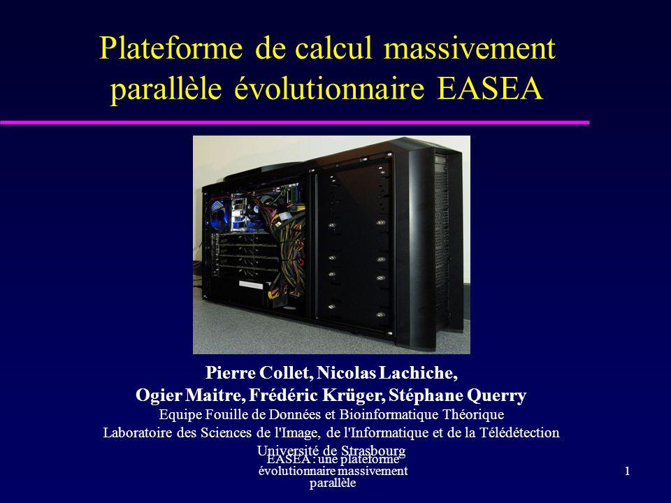 Plateforme de calcul massivement parallèle évolutionnaire EASEA