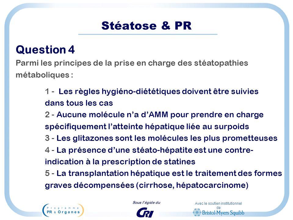 Stéatose & PR Question 4. Parmi les principes de la prise en charge des stéatopathies. métaboliques :