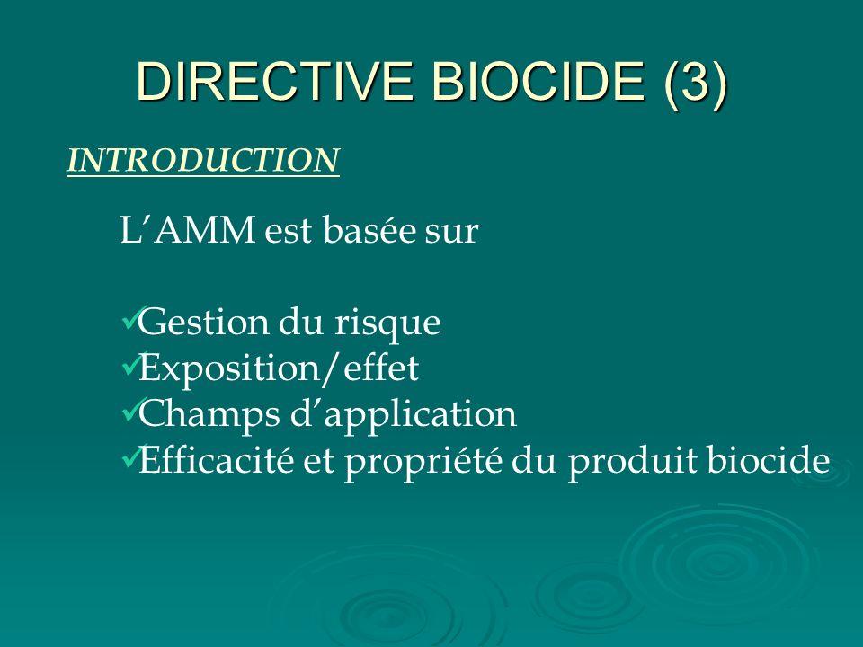 DIRECTIVE BIOCIDE (3) L'AMM est basée sur Gestion du risque