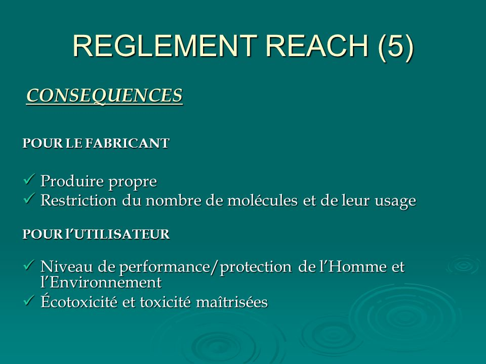 REGLEMENT REACH (5) CONSEQUENCES Produire propre