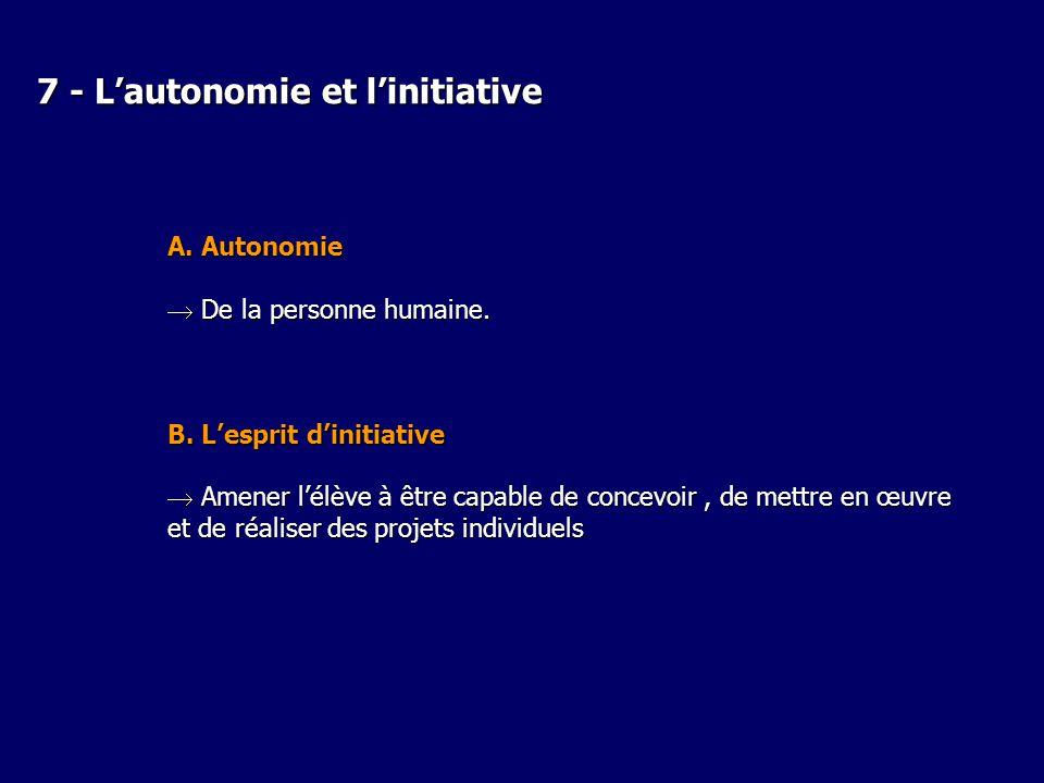 7 - L'autonomie et l'initiative