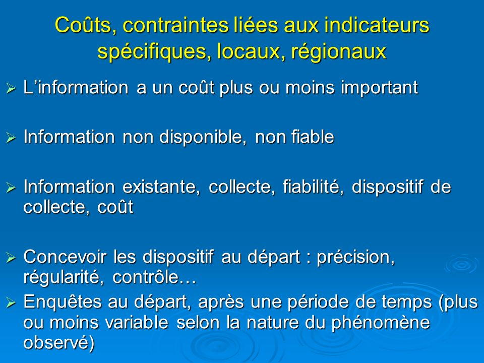 Coûts, contraintes liées aux indicateurs spécifiques, locaux, régionaux