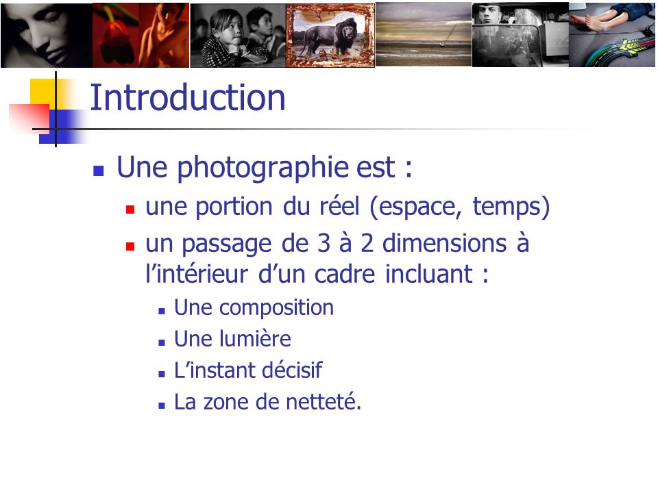 Introduction Une photographie est :