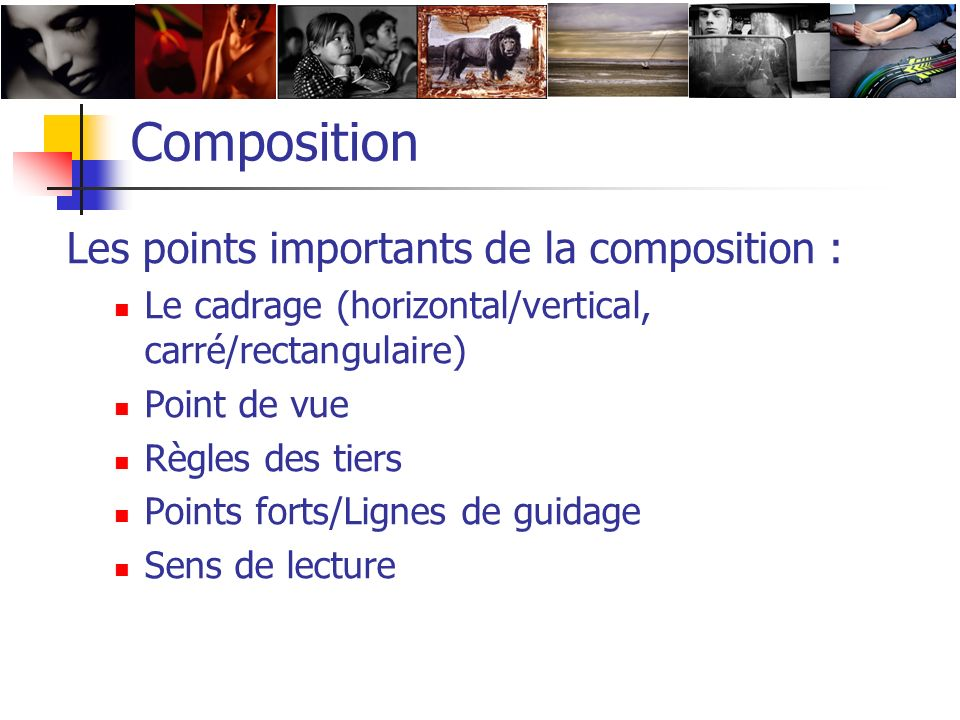 Composition Les points importants de la composition :