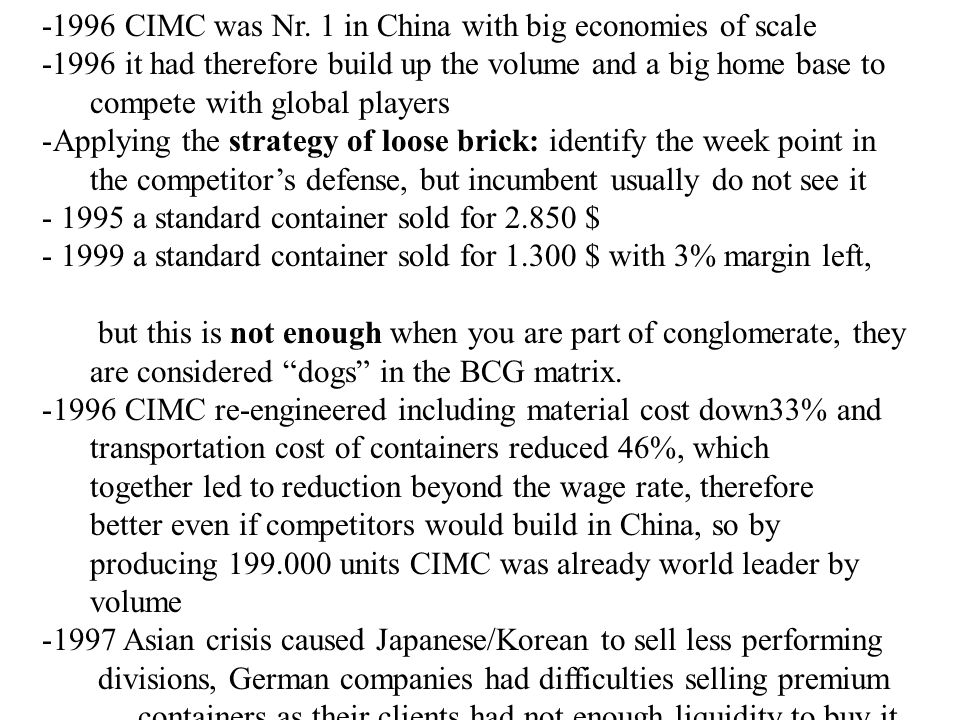 -1996 CIMC was Nr. 1 in China with big economies of scale