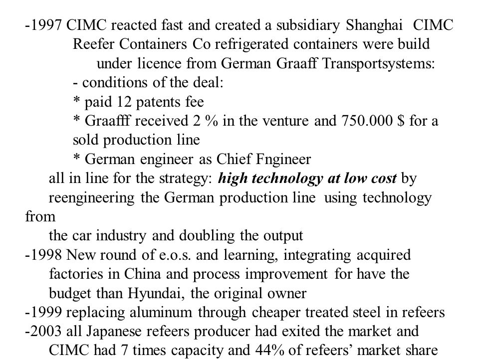 1997 CIMC reacted fast and created a subsidiary Shanghai CIMC