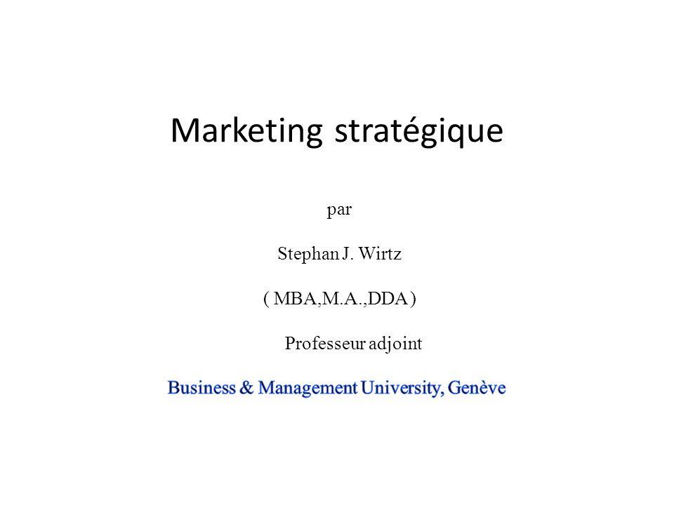 Marketing stratégique par Stephan J. Wirtz ( MBA,M. A. ,DDA )