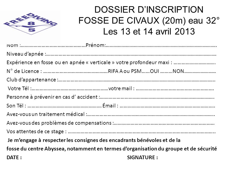 DOSSIER D'INSCRIPTION FOSSE DE CIVAUX (20m) eau 32° Les 13 et 14 avril 2013