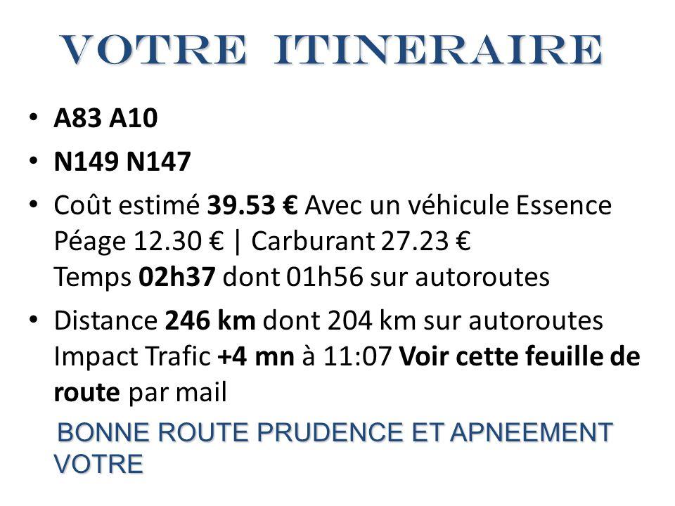 VOTRE ITINERAIRE A83 A10. N149 N147.