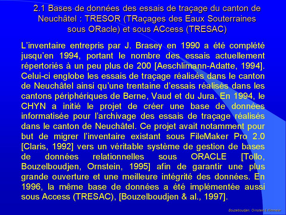 2.1 Bases de données des essais de traçage du canton de Neuchâtel : TRESOR (TRaçages des Eaux Souterraines sous ORacle) et sous ACcess (TRESAC)