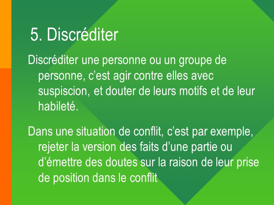 5. Discréditer