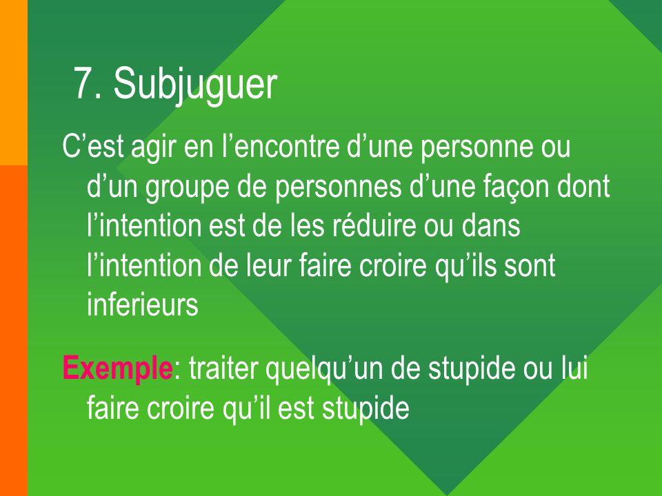 7. Subjuguer