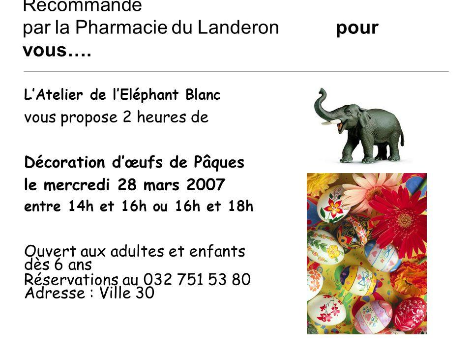Recommandé par la Pharmacie du Landeron pour vous….