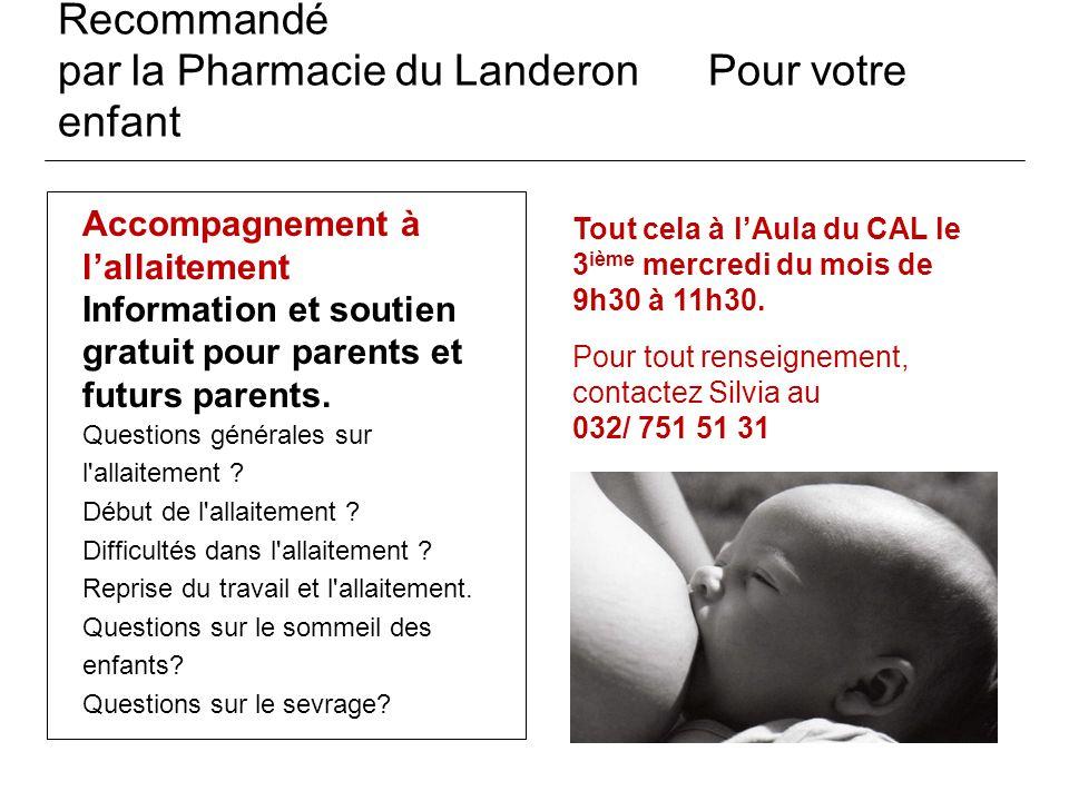 Recommandé par la Pharmacie du Landeron Pour votre enfant