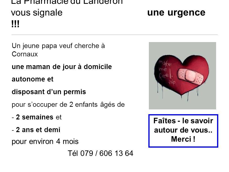 La Pharmacie du Landeron vous signale une urgence !!!