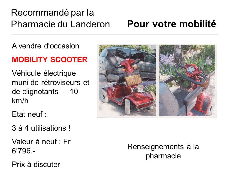 Recommandé par la Pharmacie du Landeron Pour votre mobilité