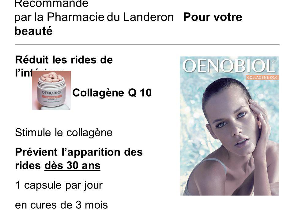 Recommandé par la Pharmacie du Landeron Pour votre beauté