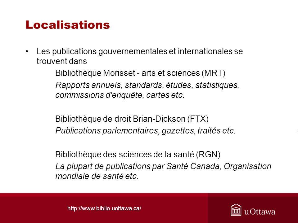 Localisations Les publications gouvernementales et internationales se trouvent dans. Bibliothèque Morisset - arts et sciences (MRT)