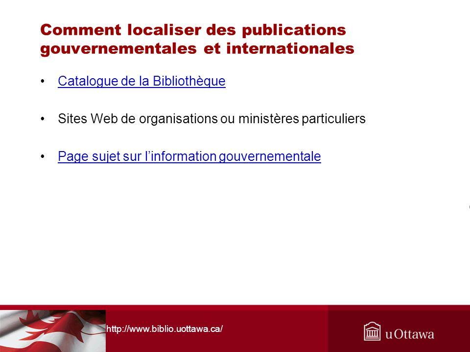Comment localiser des publications gouvernementales et internationales