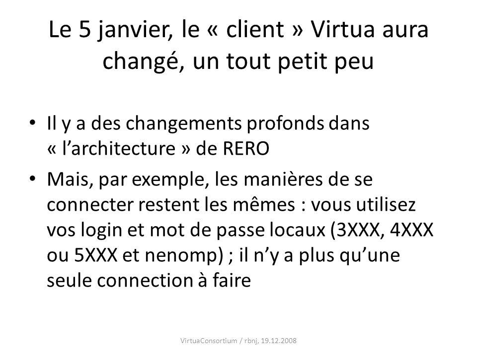 Le 5 janvier, le « client » Virtua aura changé, un tout petit peu