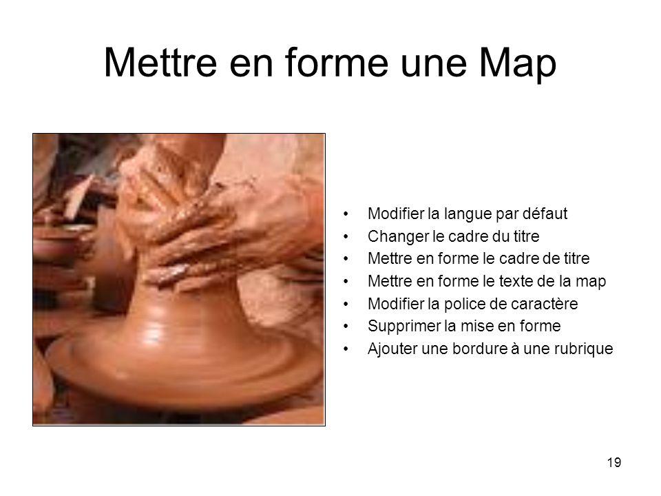 Mettre en forme une Map Modifier la langue par défaut