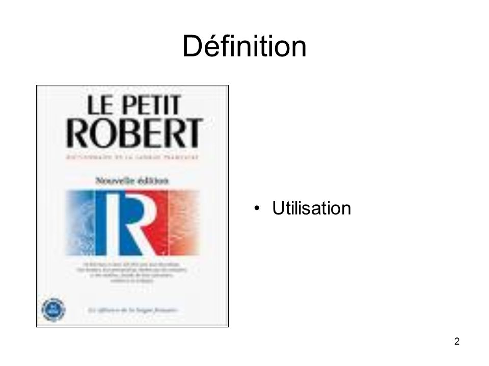Définition Utilisation Définition