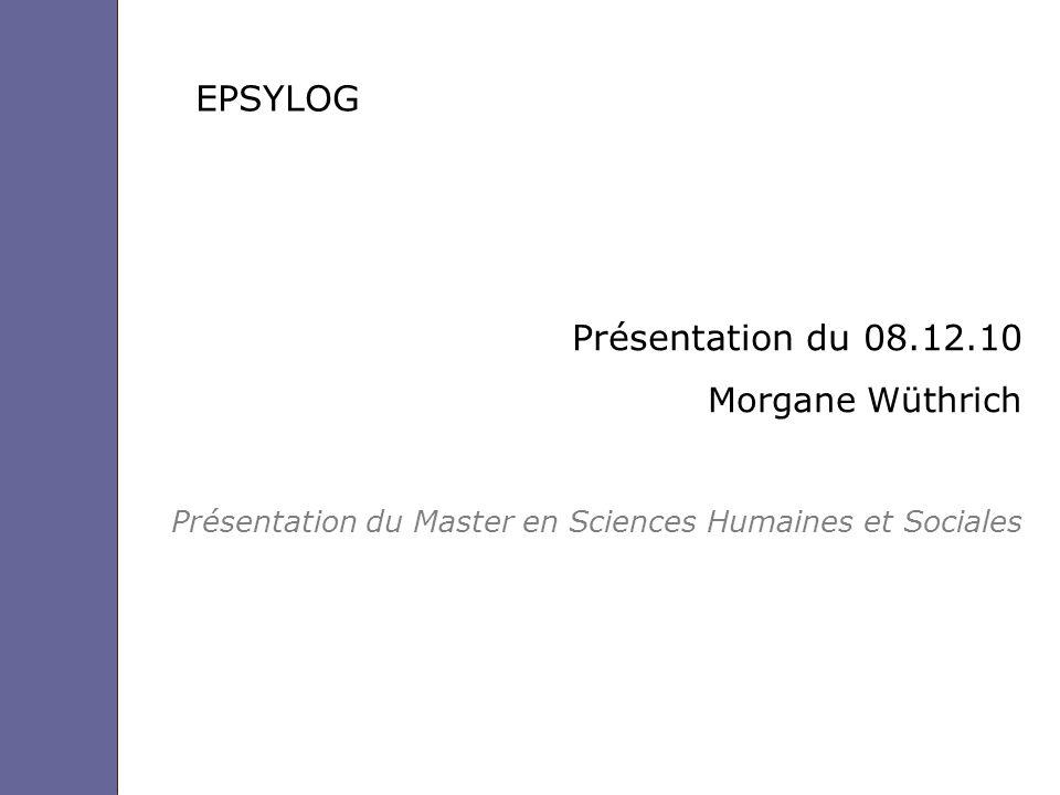 EPSYLOG Présentation du 08.12.10 Morgane Wüthrich