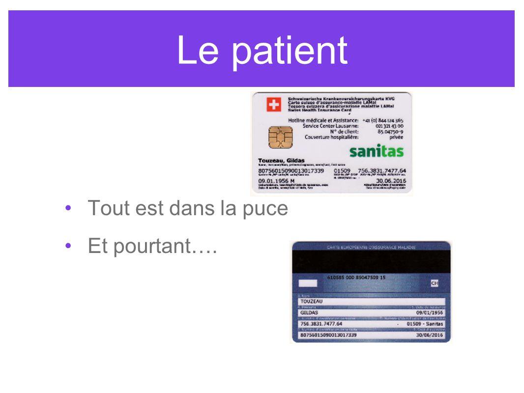 Le patient Tout est dans la puce Et pourtant….