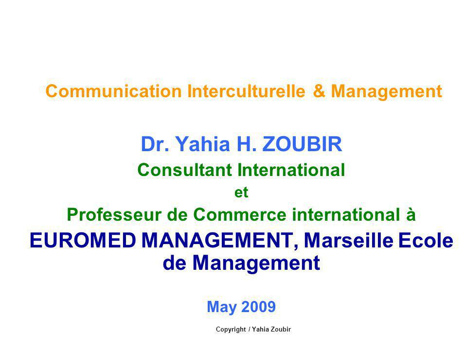 Dr. Yahia H. ZOUBIR EUROMED MANAGEMENT, Marseille Ecole de Management