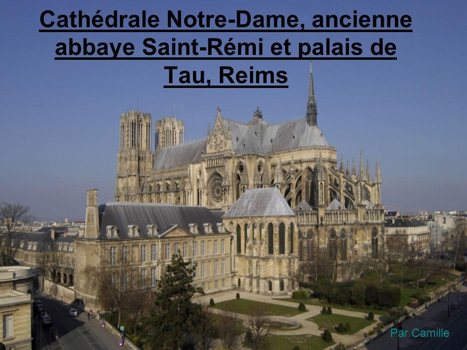 Cathédrale Notre-Dame, ancienne abbaye Saint-Rémi et palais de Tau, Reims