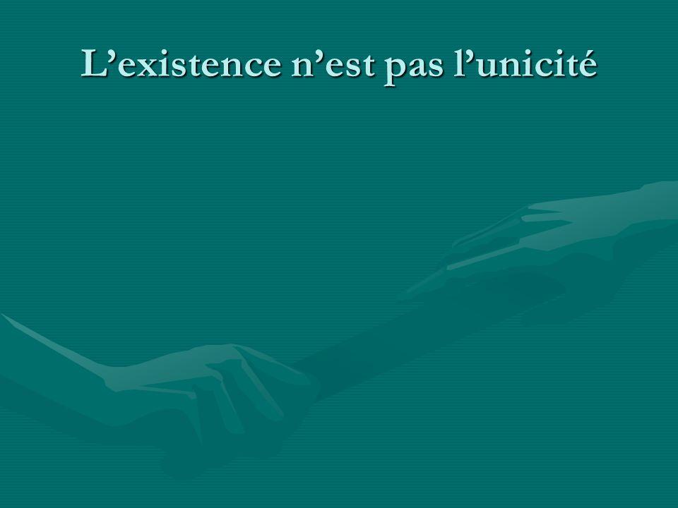 L'existence n'est pas l'unicité