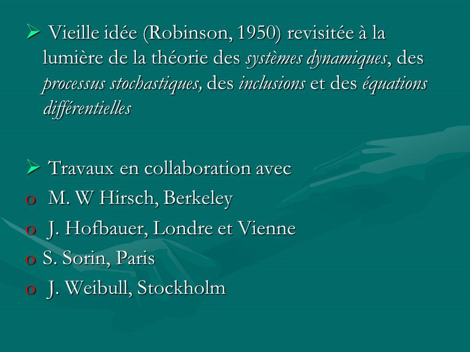 Vieille idée (Robinson, 1950) revisitée à la lumière de la théorie des systèmes dynamiques, des processus stochastiques, des inclusions et des équations différentielles