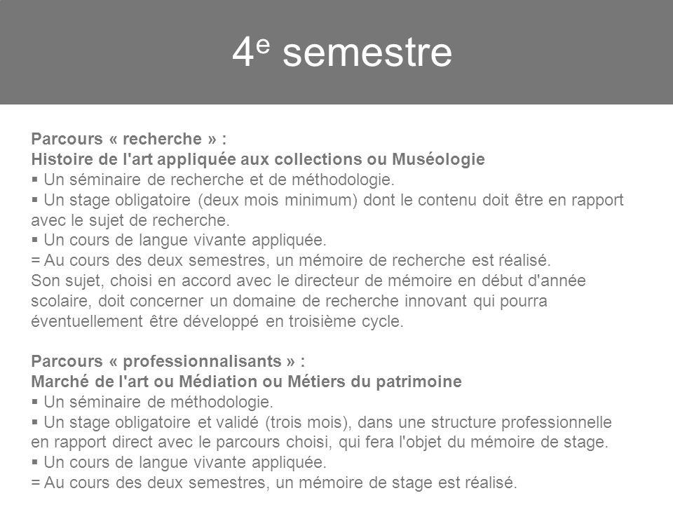 4e semestre Parcours « recherche » : Histoire de l art appliquée aux collections ou Muséologie. Un séminaire de recherche et de méthodologie.
